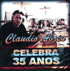 Claudio Abreu - Celebra 35 Anos