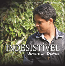 Indesistível - Ueverton Deives