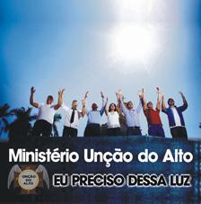 Ministério Unção do Alto - Eu preciso desta Luz